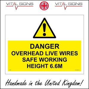 WS834 Danger Overhead Live Wires Safe Working Height 6.6M Sign with Triangle Exclamation Mark