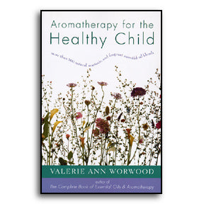 Aromatherapy for the Healthy Child
