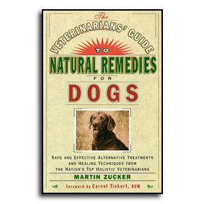 Veterinarians' Guide to Natural Remedies for Dogs, The