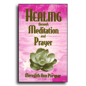 Healing Through Meditation and Prayer