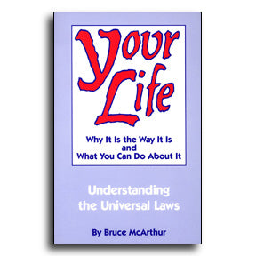 Your Life, Why It Is The Way It Is And What You Can Do About It.