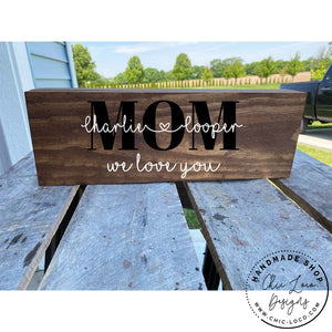 Custom Mom With Kid Names Wood Sign - 14x5.5x2 - Wood Signs