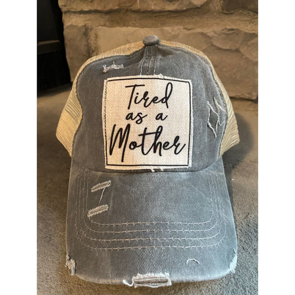 Tired as a Mother Ponytail Trucker Hat - Chic Loco Designs