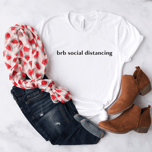 BRB Social Distancing - Bella+Canvas Tee