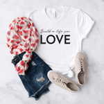 Build a Life You Love - Bella+Canvas Tee
