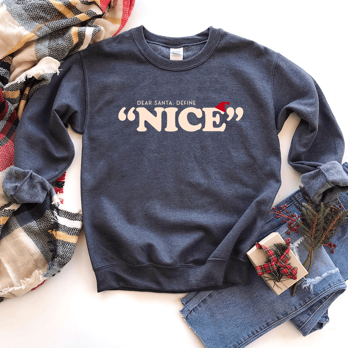 "Dear Santa, Define ""Nice"" - Sweatshirt"