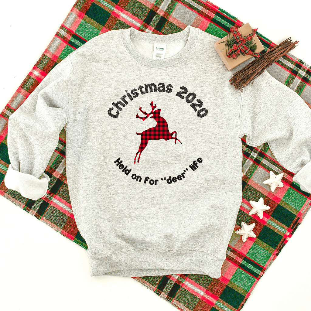"Held On For ""Deer"" Life (Christmas 2020) - Sweatshirt"