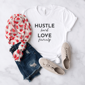 Hustle Hard, Love Fiercely  - Bella+Canvas Tee