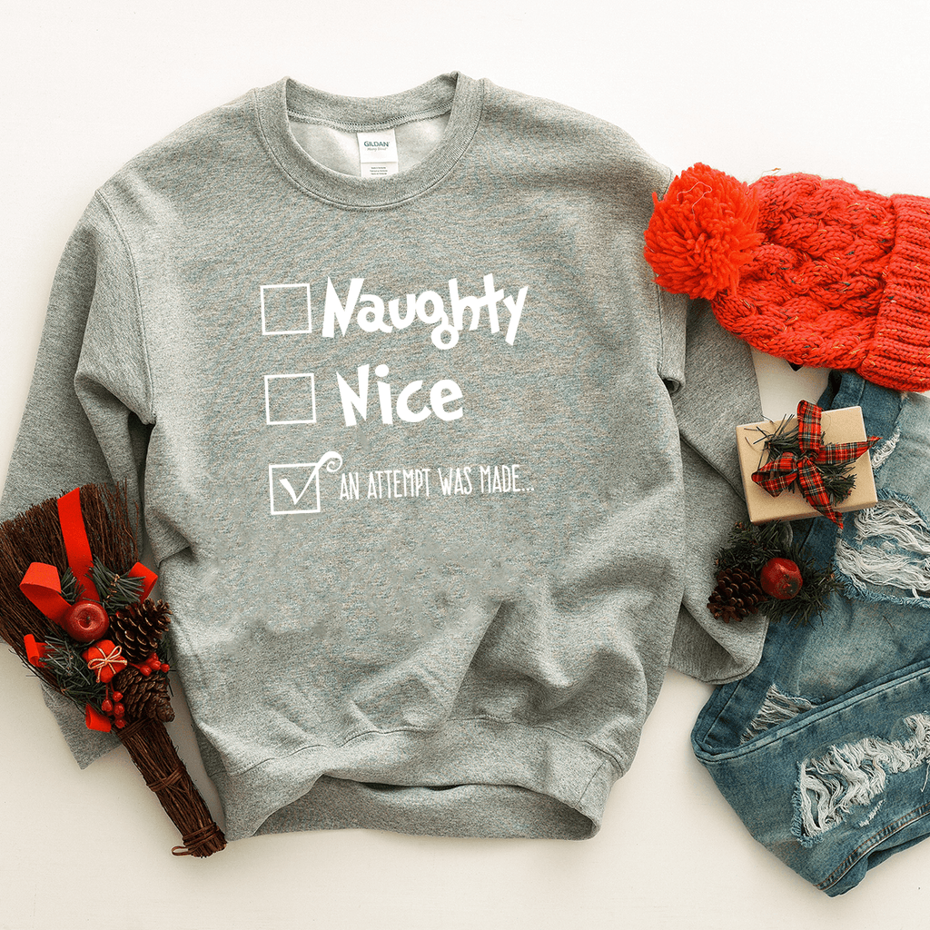 An Attempt Was Made (Nice List) - Sweatshirt