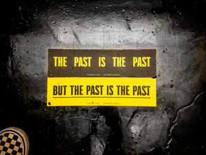 The Past is The Past Bumper Sticker Set