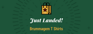 New Range of Brummagem T Shirts