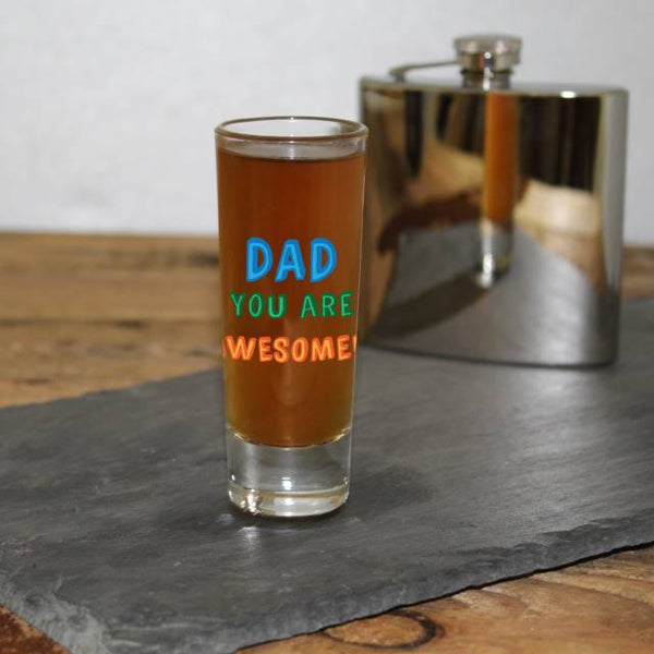 Dad You Are…. Shot Glass - ClothesLabels.UK