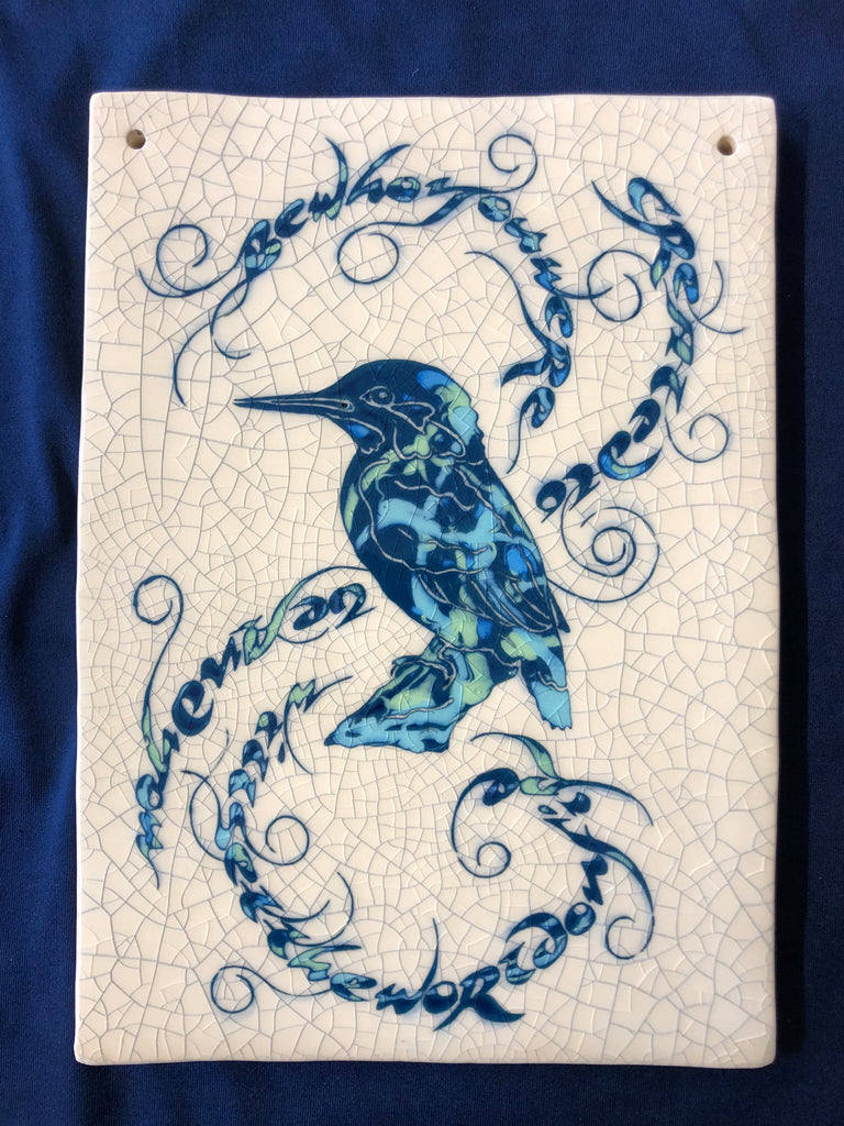 "Large Ceramic Tile with Kingfisher ""Be who you were created to be and you will set the world on fire"""" by Mel Chambers"