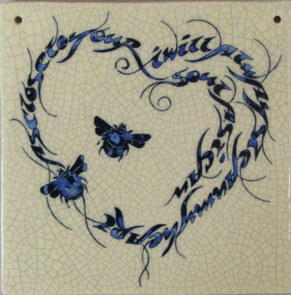 "Large Ceramic Bee Tile ""I Will Always Lean my Heart as Close to Your Soul as I Can"" by Mel Chambers"
