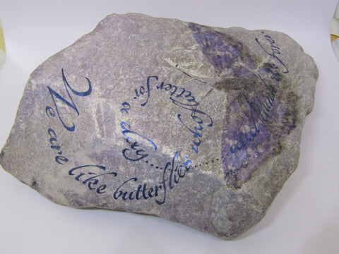 """We are like butterflies..."" Hand Painted Stone"
