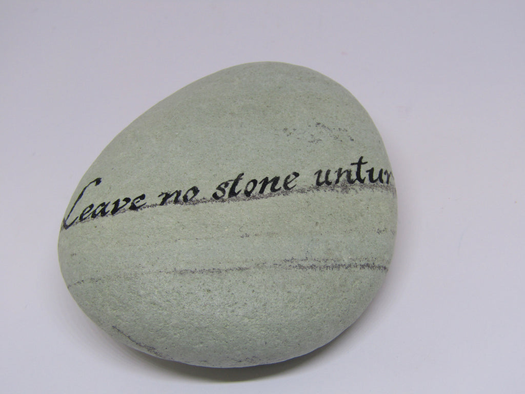 """Leave no stone unturned...Thank you"" Hand Painted Stone"