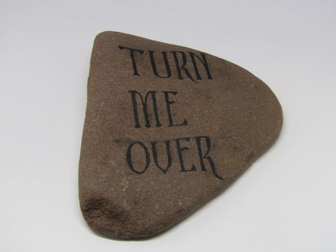 """Turn Me Over"" Hand Painted Stone"