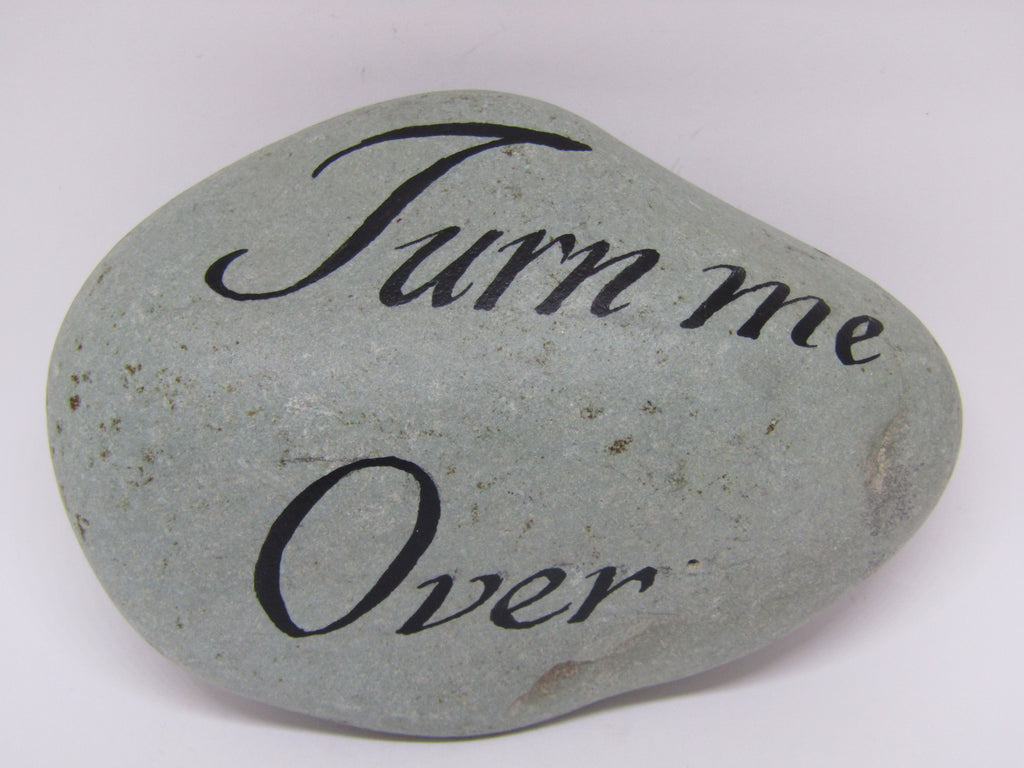 """Turn Me Over"" Hand Painted Stone by Alexis Penn Carver"