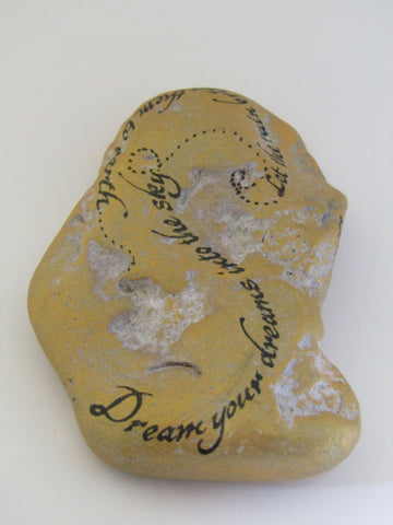"""Dream your dreams........"" Hand Painted Stone by Alexis Penn Carver"