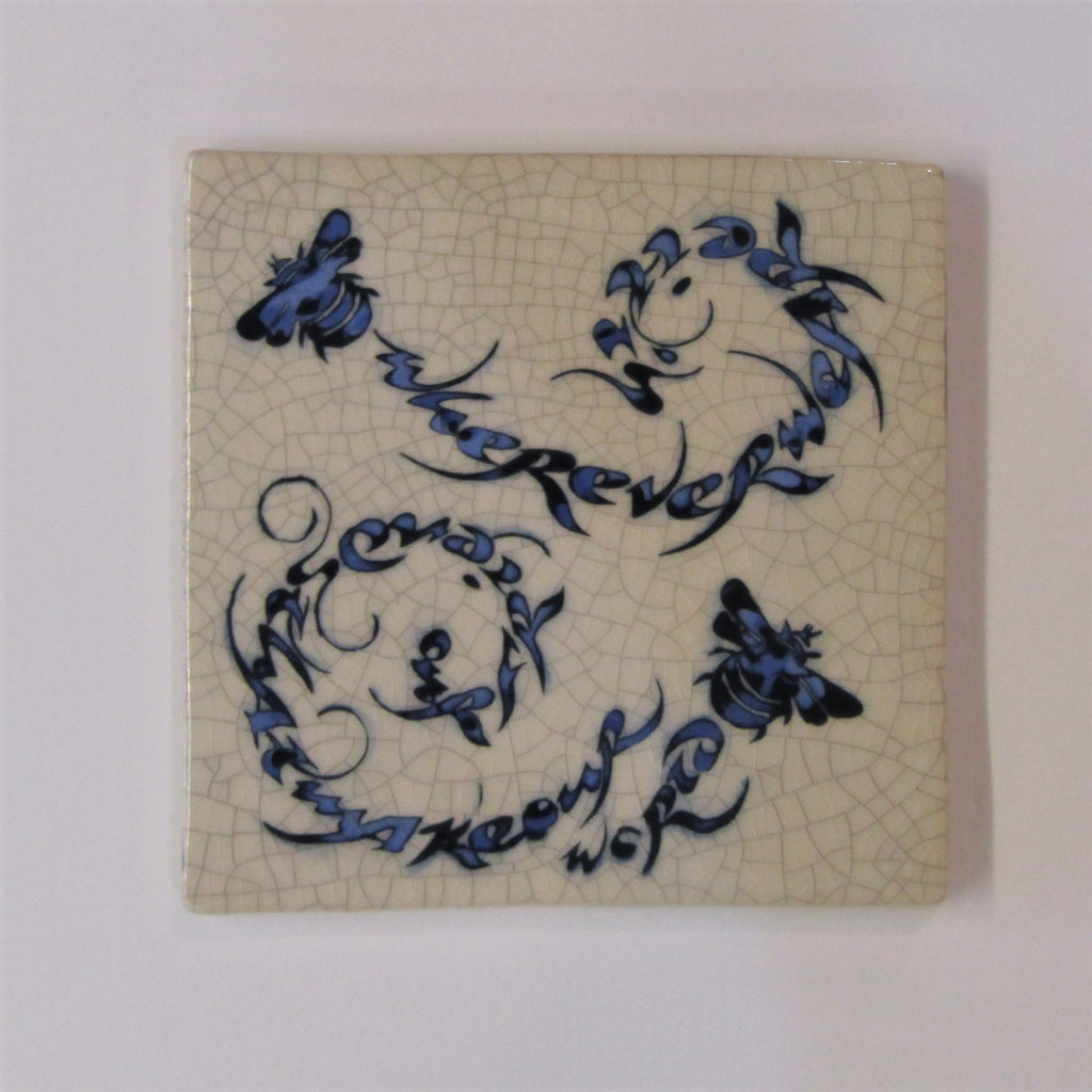 "Bee Design Ceramic Tile, Trivet ""Wherever We Are it is Our Friends that Make Our World"" by Mel Chambers"