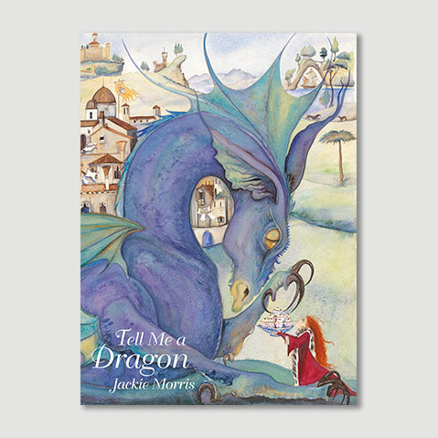 """Tell Me A Dragon"" book by Jackie Morris - Signed Copies!"
