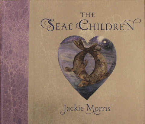 The Seal Children - hard back book by Jackie Morris - New Edition, Signed Copy!