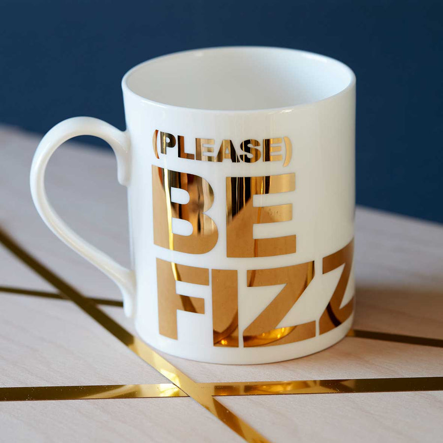 '(PLEASE) BE FIZZ' GOLD MUG