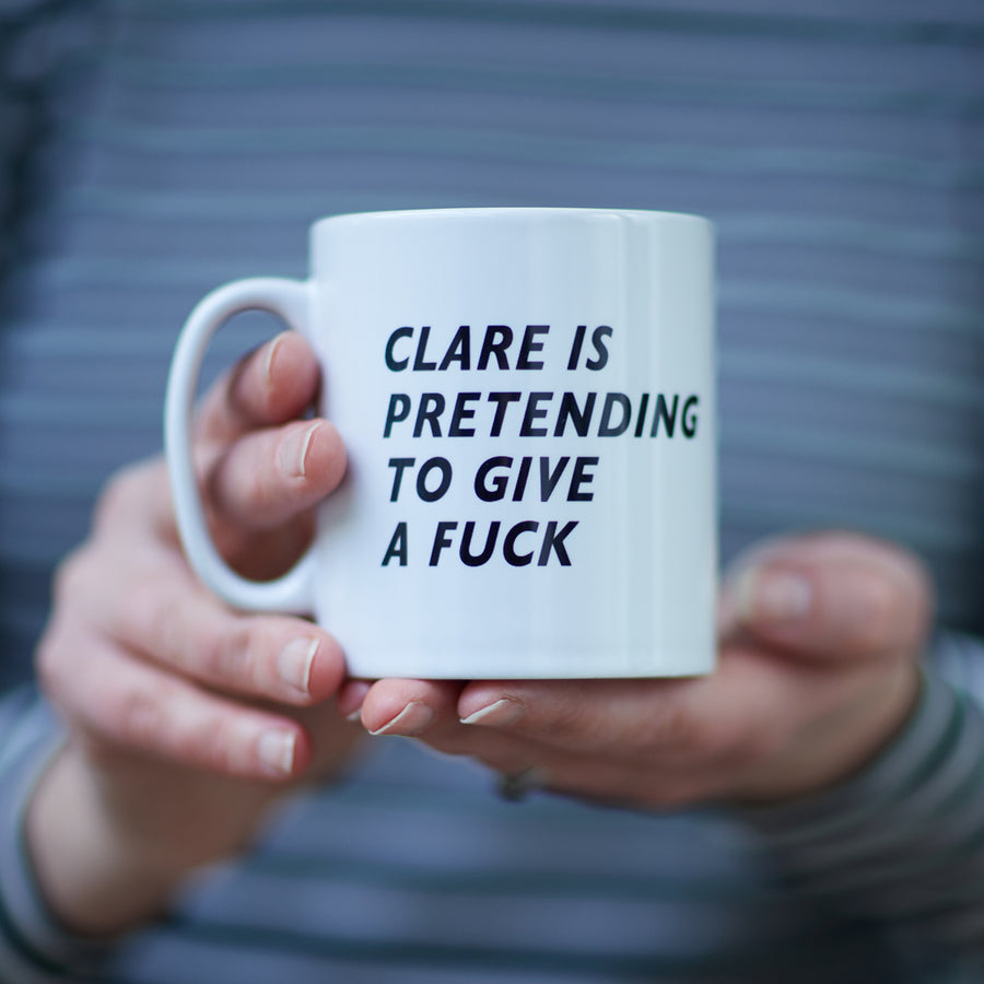 PERSONALISED PRETENDING TO GIVE A F**K MUG
