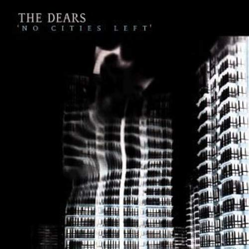 Dears - No Cities Left