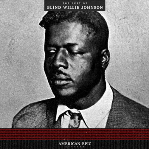 Blind Willie Johnson - American Epic: The Best Of