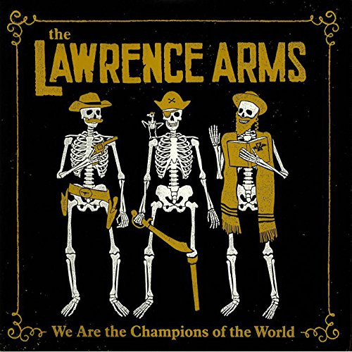 Lawrence Arms - We Are The Champions Of The World: The Best Of (2LP)