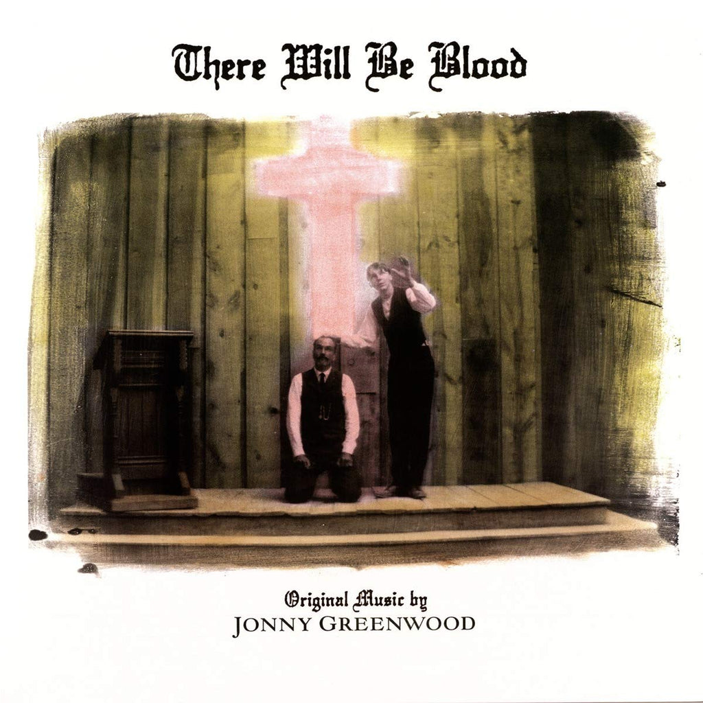 Jonny Greenwood - There Will Be Blood (OST)