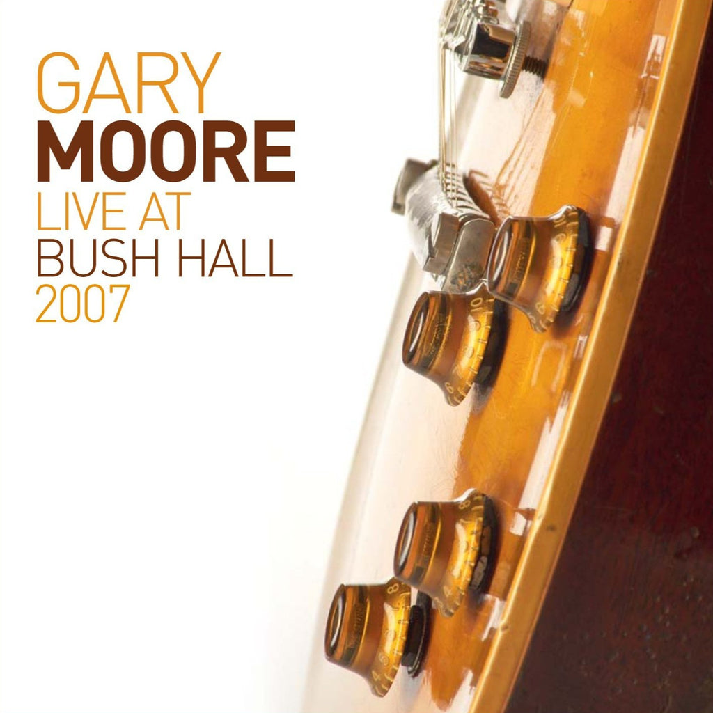 Gary Moore - Live At The Bush Hall 2007