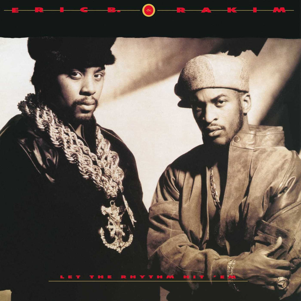 Eric B & Rakim - Let The Rythmn Hit 'Em