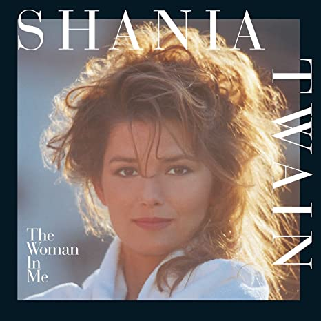 Shania Twain - Woman In Me (Diamond Edition)