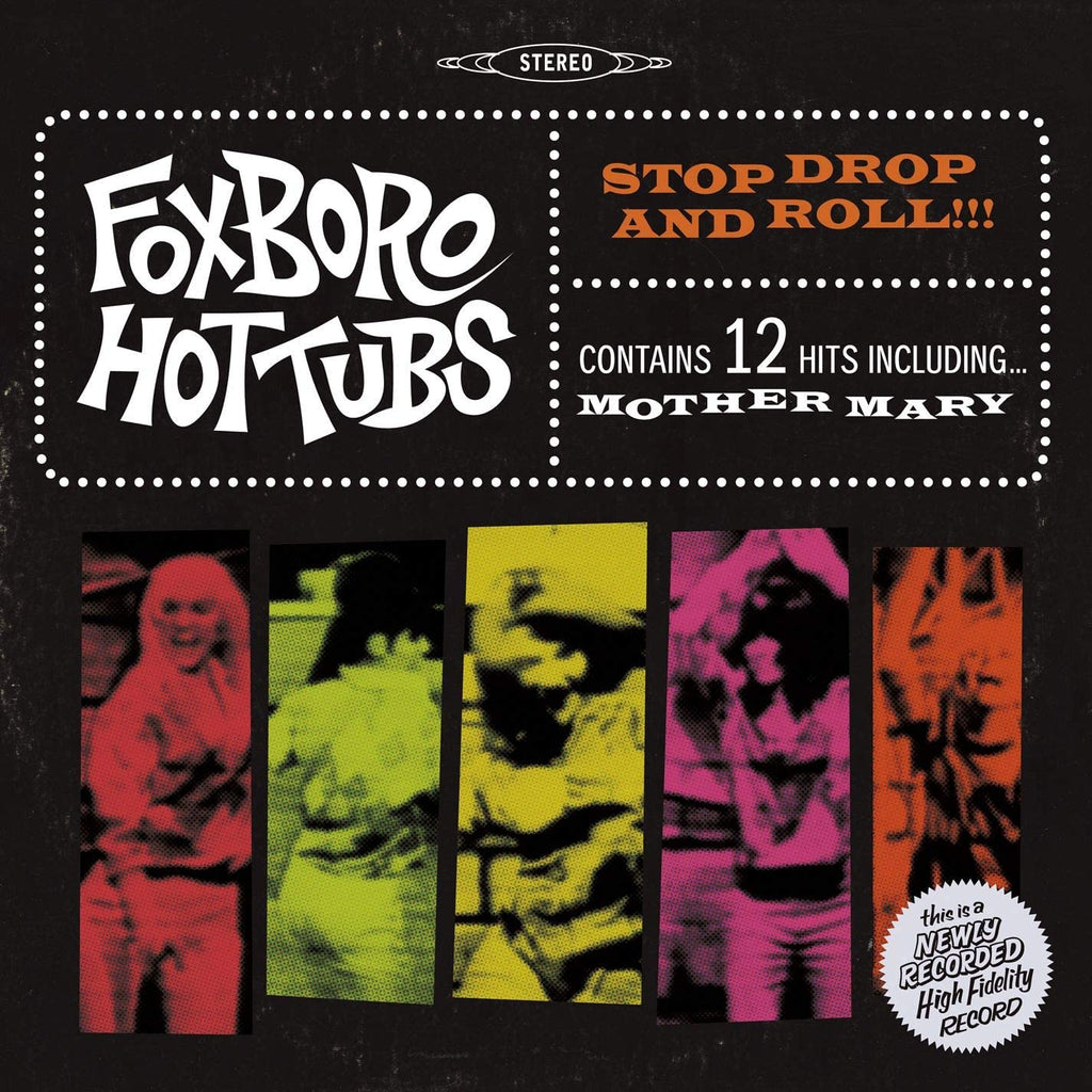 Foxboro Hot Tubs - Stop, Drop & Roll (Coloured)