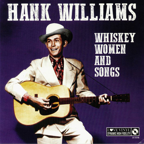 Hank Williams - Whiskey, Women And Songs