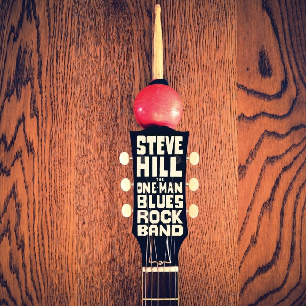 Steve Hill - The One Man Blues Rock Band (2LP)