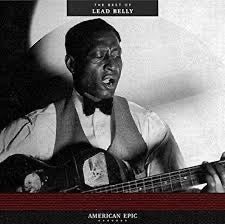 Leadbelly - American Epic: The Best Of
