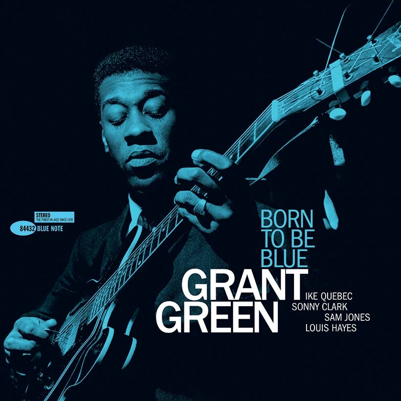 Grant Green - Born To Be Blue (Tone Poet Series)