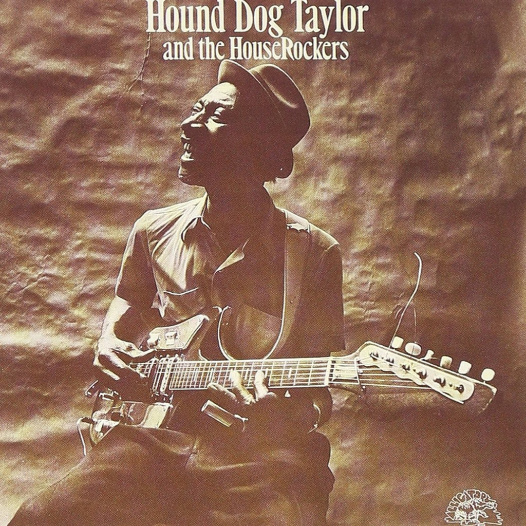 Hound Dog Taylor & The Houserockers - Hound Dog Taylor & The Houserockers