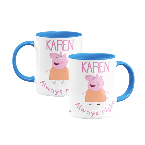 Always Right Mummy Pig Coloured Insert Mug