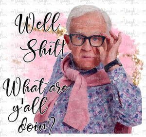 Digital Download Leslie Jordan Well Shit! What are y'all doin? PNG