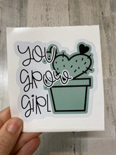 Load image into Gallery viewer, Sticker You Grow Girl I6