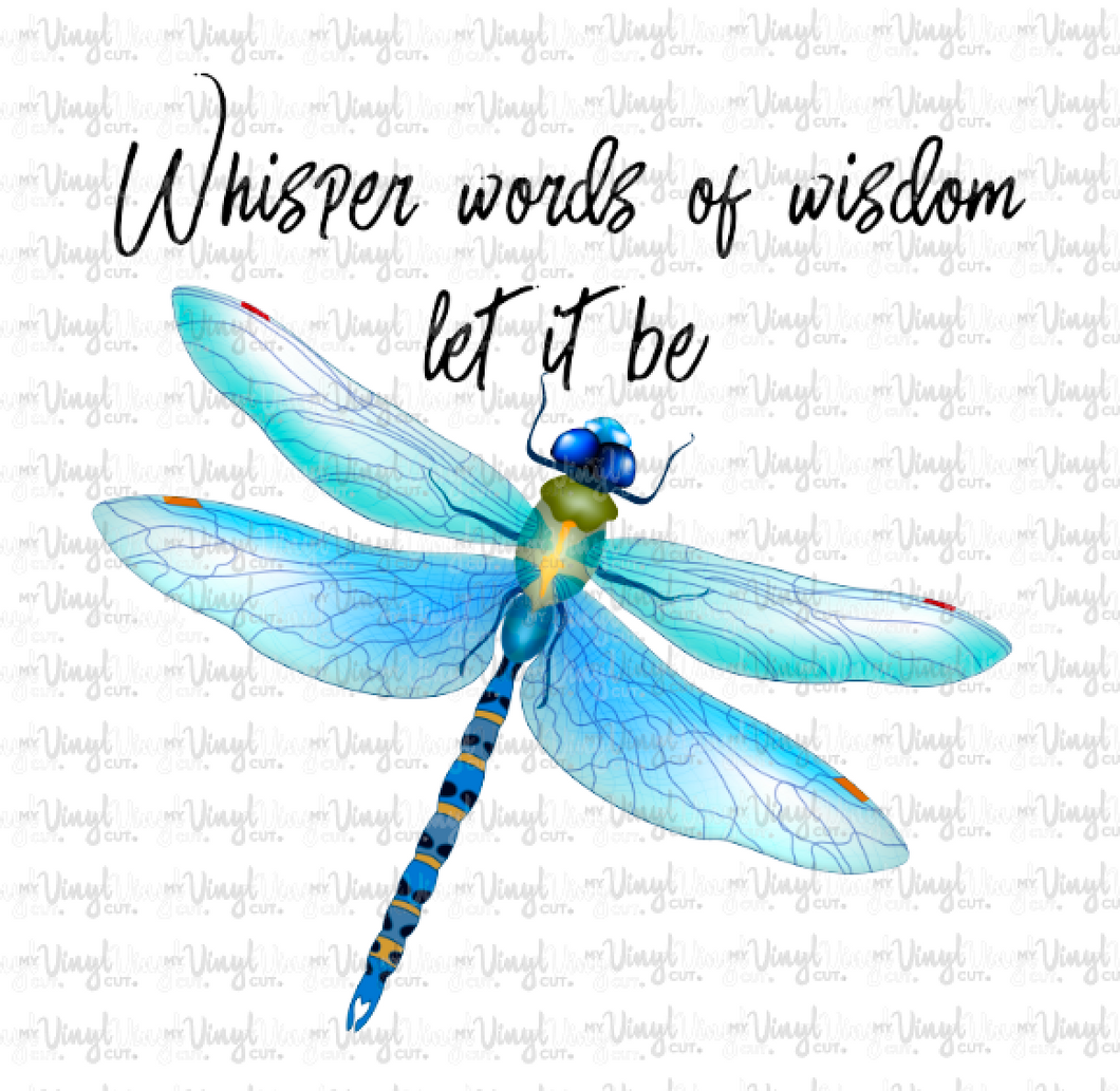 Sticker C10 Whisper Words of Wisdom Let it Be Dragonfly