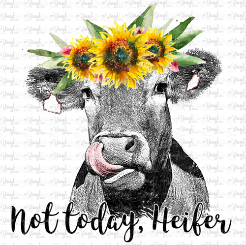 Digital Download Cow with Sunflowers Not Today Heifer