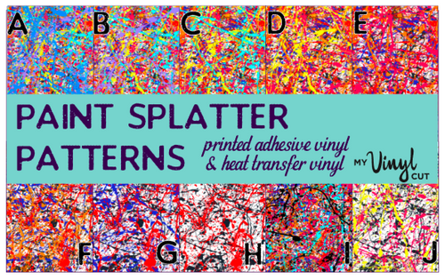 Printed Adhesive Vinyl PAINT SPLATTER Patterned Vinyl 12 x 12