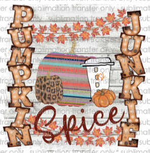 Sublimation Transfer Pumpkin Spice Junkie