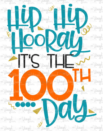 HTV Transfer Hip Hip Hooray! 100th Day of School