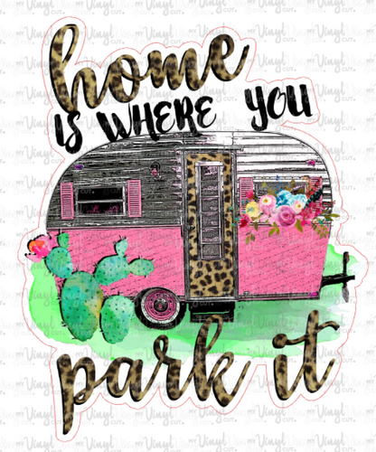 Sticker Home is Where You Park it Camper